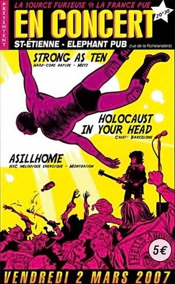 02/03/2007 - Strong As Ten + Holocaust In Your Head + Asillhome @ Saint-Etienne (Elephant Pub)