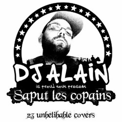 DJ Alain, saput les copains, compilation, sampler, v/a, various artists, , téléchargement, download, mp3, free, gratuit, Album, EP, LP, CD, Maxi, Demo, Maquette, CDR, CRDW