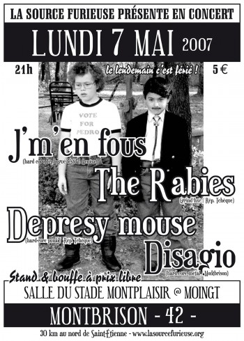 07/05/2007 - J'm'en fous + Depresy House + The Rabies + Disagio @ Moingt