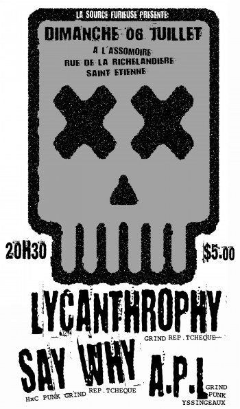 06/07/2008 - Lycanthrophy + Say Why + APL @ St-Etienne (L'Assommoir)