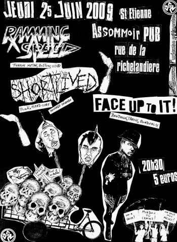 25/06/2009 - Ramming Speed + Short Lived + Face Up To It @ St-Etienne (L'Assommoir)