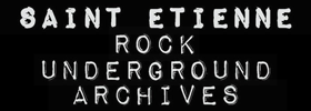 st-e,-saint-etienne, underground, archives, rock, concert, 42, groupes, bands, city, 42, 4200, 42600, gigs, discographie, diy, autoproduction, hxc, festival, sauf imprevu, mistral, assommoir, elephant pub